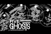 """Five Ghosts"""