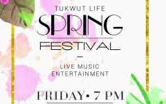 Spring Festival to be final Tukwut Life event of the school year