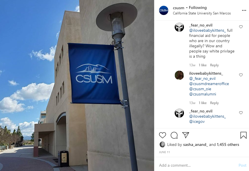 On+an+official+CSUSM+Instagram+post%2C+a+user+tagged+the+Instagram+account+of+U.S.+Immigration+and+Customs+Enforcement+%28ICE%29+in+a+comment+to+an+undocumented+CSUSM+student.+The+university+will+leave+up+the+comment+because+of+First+Amendment+rights.+