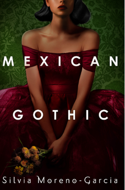 Mexican Gothic creates ample representation for Mexican women.